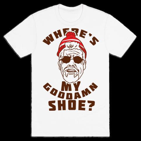Where's My Goddamn Shoe Mens T-Shirt