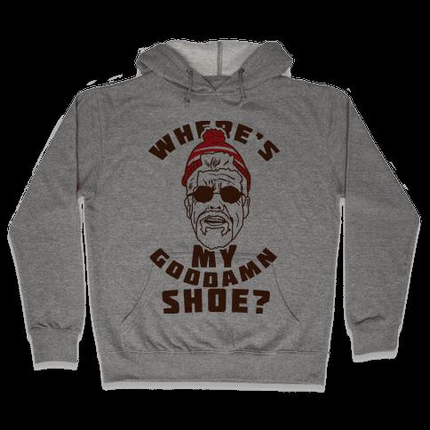 Where's My Goddamn Shoe Hooded Sweatshirt