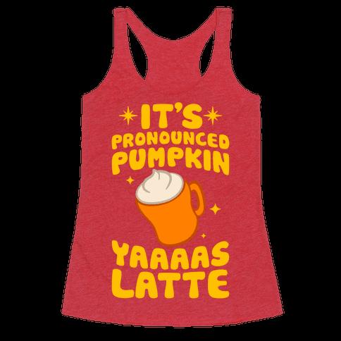 It's Pronounced Pumpkin YAAAS Latte