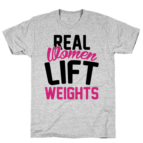 Real Women Lift Weights Mens T-Shirt