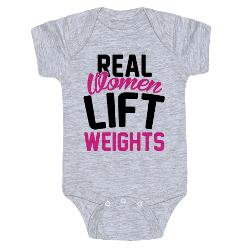 Real Women Lift Weights Baby Onesy