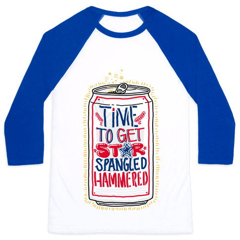 Time To Get Star Spangled Hammered (Beer Can) Baseball Tee