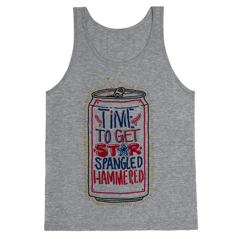 Time To Get Star Spangled Hammered (Beer Can) Tank Top