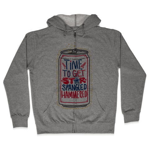 Time To Get Star Spangled Hammered (Beer Can) Zip Hoodie