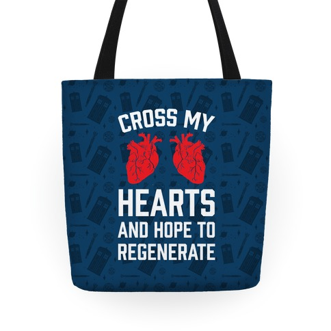 Cross My Hearts And Hope To Regenerate Tote