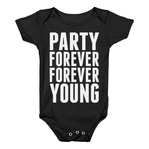 Party Forever Forever Young Baby Onesy