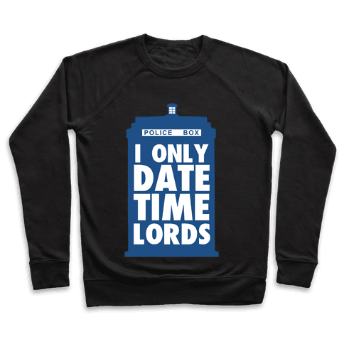 I Only Date Timelords Pullover