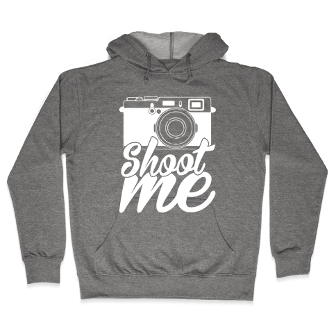 Shoot Me Hooded Sweatshirt
