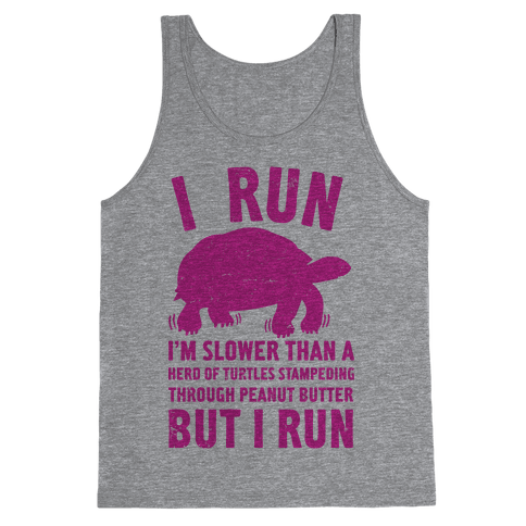 I Run Slower Than A Herd Of Turtles Tank Top