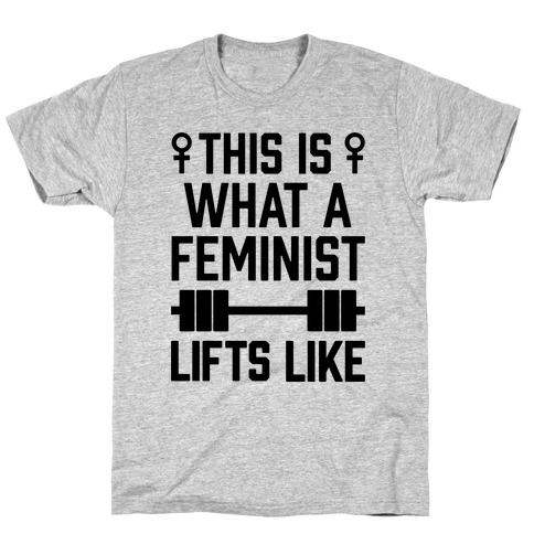 This Is What A Feminist Lifts Like Mens T-Shirt