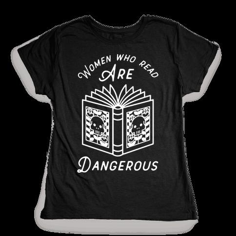 Women Who Read Are Dangerous Womens T-Shirt