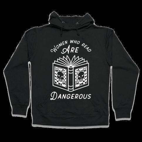 Women Who Read Are Dangerous Hooded Sweatshirt