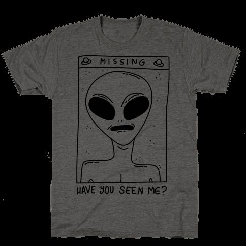 Have You Seen Me (Alien) Mens T-Shirt