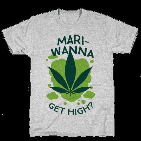 Mari-Wanna Get High? Mens T-Shirt