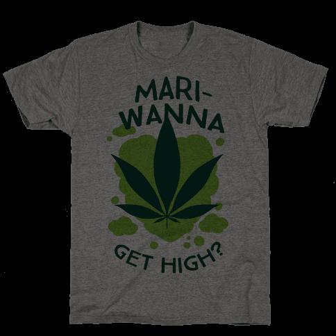 Mari-Wanna Get High?