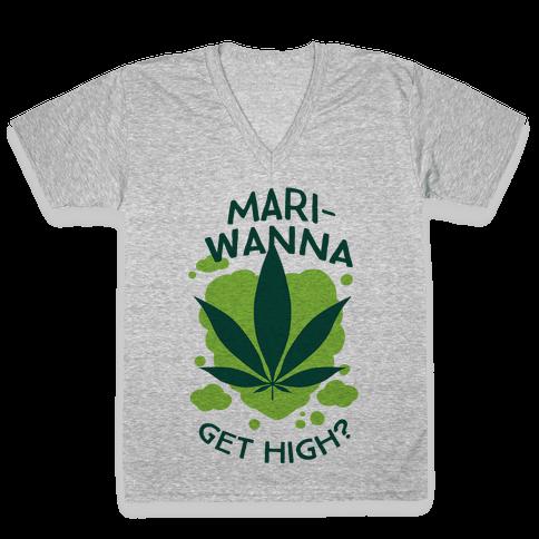 Mari-Wanna Get High? V-Neck Tee Shirt
