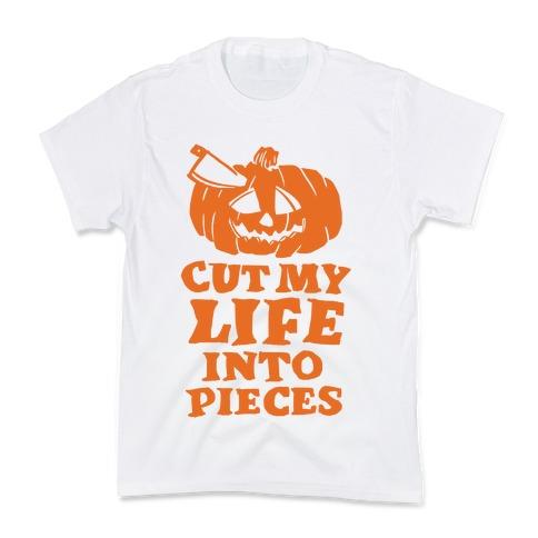 Cut My Life Into Pieces Halloween Kids T-Shirt