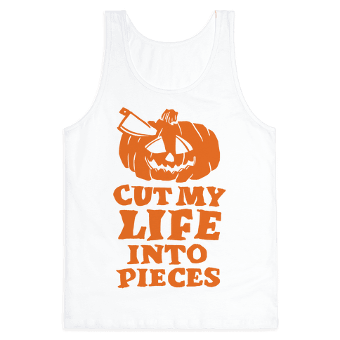 Cut My Life Into Pieces Halloween Tank Top