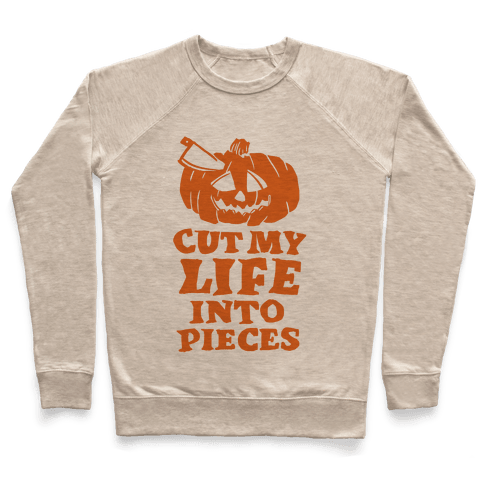 Cut My Life Into Pieces Halloween Pullover