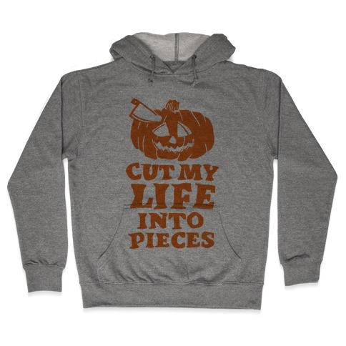 Cut My Life Into Pieces Halloween Hooded Sweatshirt