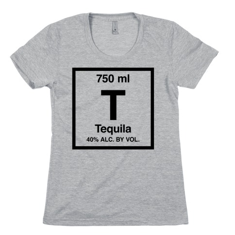 Tequila Element (Periodic Alcohol) Womens T-Shirt