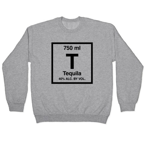 Tequila Element (Periodic Alcohol) Pullover