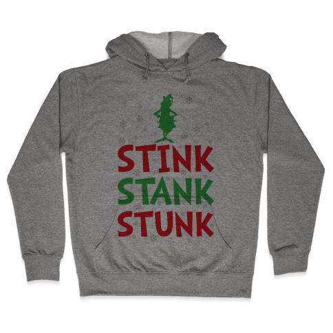 Stink Stank Stunk Hooded Sweatshirt