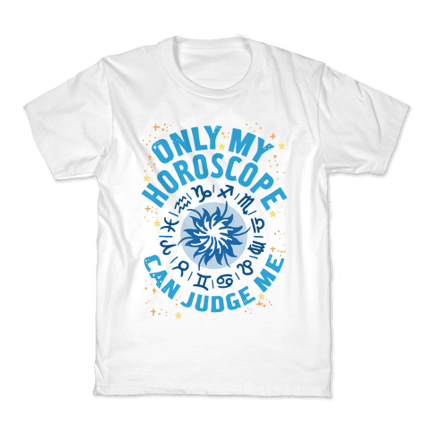 Only My Horoscope Can Judge Me Kids T-Shirt
