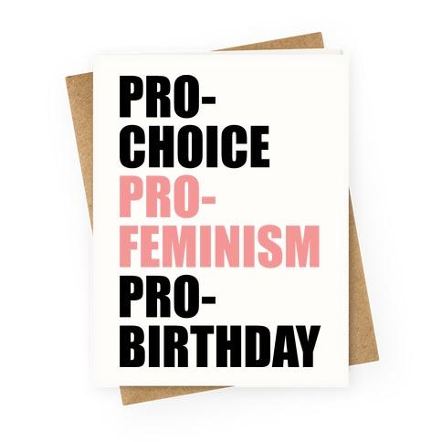 Pro-Choice Pro-Feminism Pro-Birthday Greeting Card