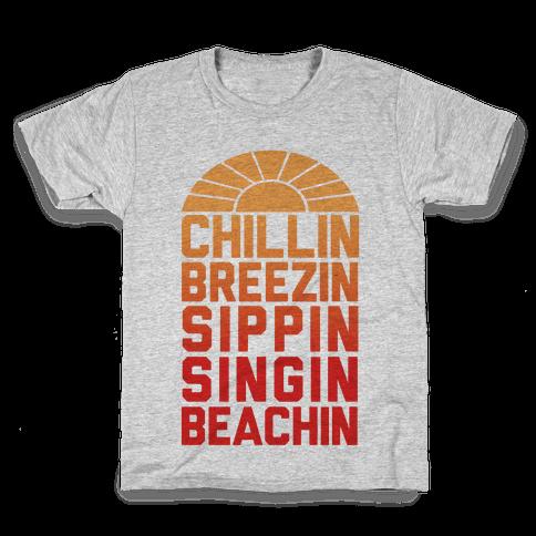 Chillin' Breezin' Sippin' Singin' Beachin' Kids T-Shirt