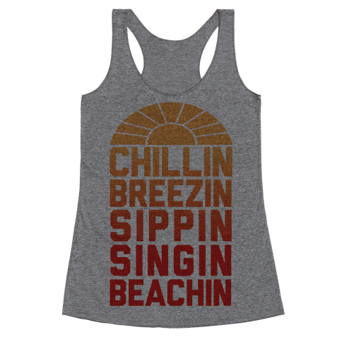 Chillin' Breezin' Sippin' Singin' Beachin'