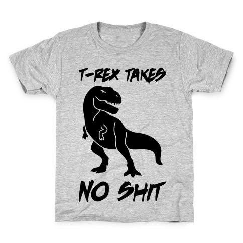 T-Rex Takes No Shit Kids T-Shirt