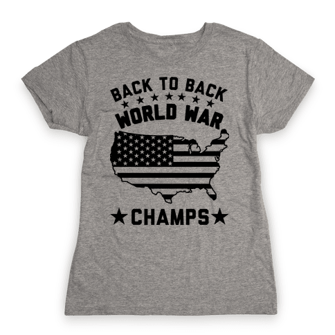 Back to Back World War Champs Womens T-Shirt