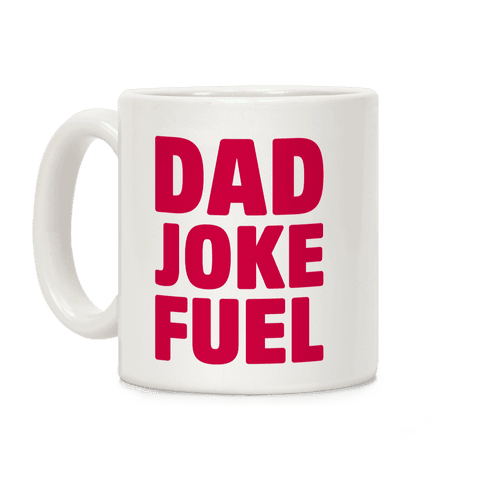 Dad Joke Fuel Coffee Mug