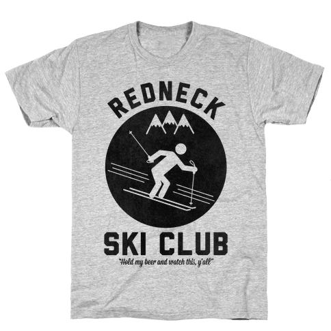 Redneck Ski Club Mens T-Shirt
