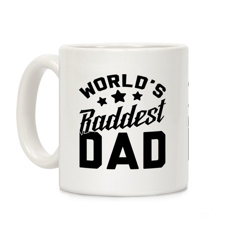 World's Raddest Dad Coffee Mug