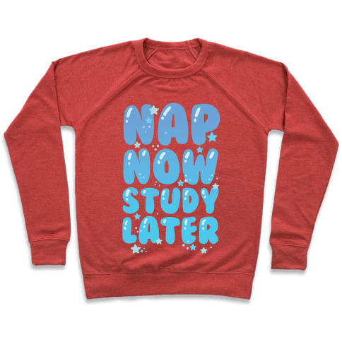 Nap Now Study Later Pullover