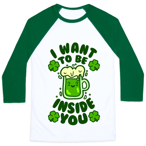 I Want To Be Inside You (St Patricks Day)