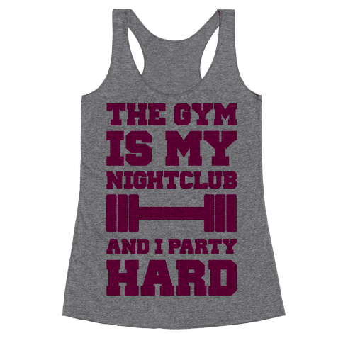 The Gym Is My Nightclub Racerback Tank Top