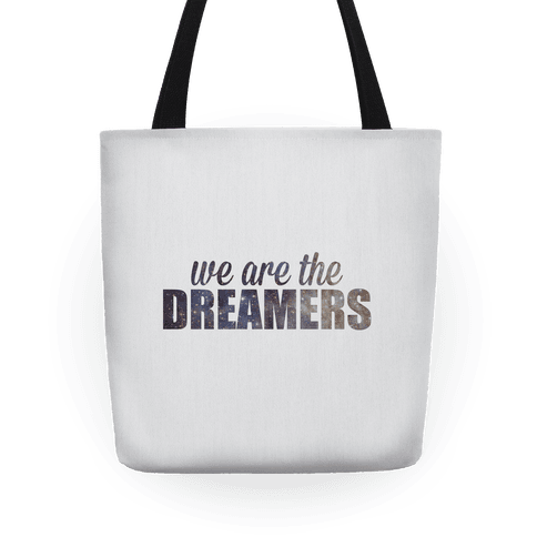 We Are The Dreamers Tote Tote