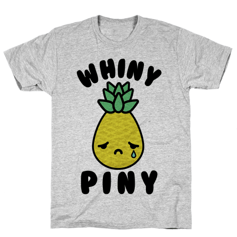Whiny Piny Mens T-Shirt