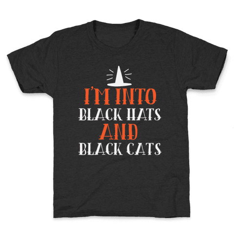 I'm Into Black Hats And Black Cats Kids T-Shirt