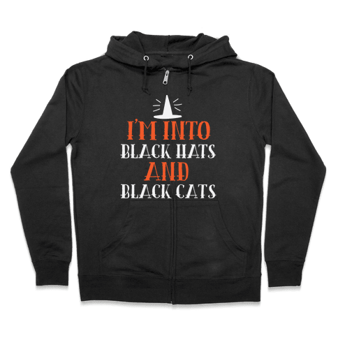 I'm Into Black Hats And Black Cats Zip Hoodie