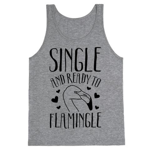 Single And Ready To Flamingle Tank Top