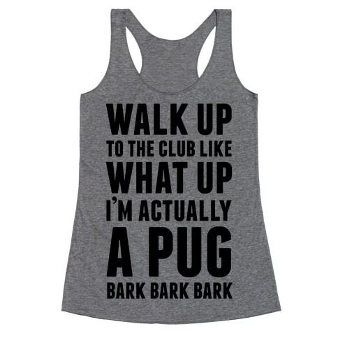 What Up I'm A Pug Racerback Tank Top