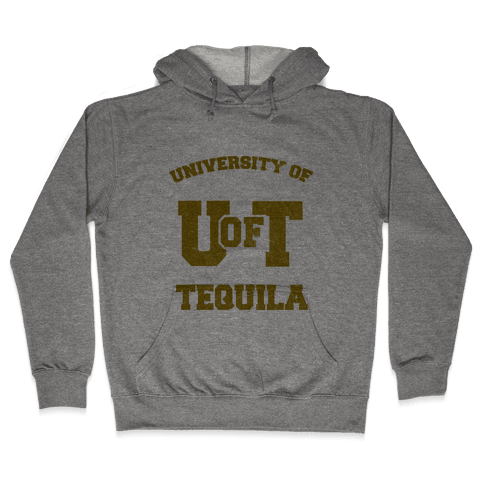 University Of Tequila Hooded Sweatshirt