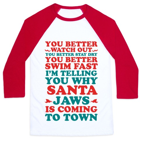 Santa Jaws Is Coming To Town Baseball Tee
