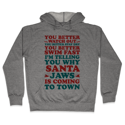 Santa Jaws Is Coming To Town Hooded Sweatshirt
