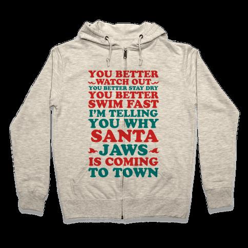 Santa Jaws Is Coming To Town Zip Hoodie
