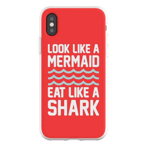 Look Like A Mermaid Eat Like A Shark Phone Flexi-Case